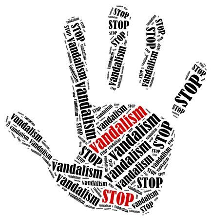 vandalism: Stop vandalism. Word cloud illustration in shape of hand print showing protest.