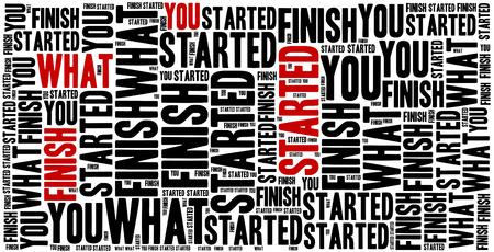 frase: Termina lo que empezaste. Frase motivación. Concepto frase inspirada.