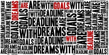 Dreams are goals with deadline. Motivational sentence. Inspirational phrase concept.