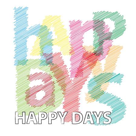 days: Vector Happy days. Broken text  scrawled