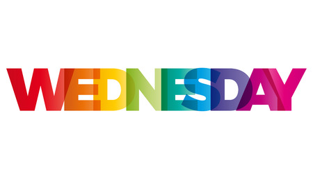 wednesday: The word Wednesday. Vector banner with the text colored rainbow. Illustration