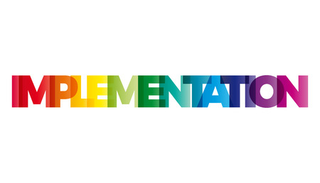 implementation: The word Implementation. Vector banner with the text colored rainbow. Illustration