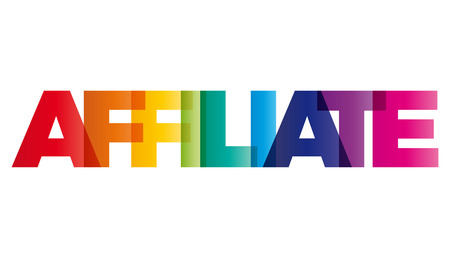affiliate: The word Affiliate. Vector banner with the text colored rainbow. Illustration