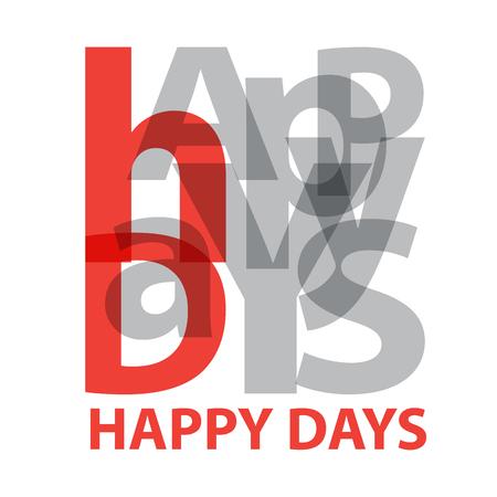 days: Vector Happy days. Broken text