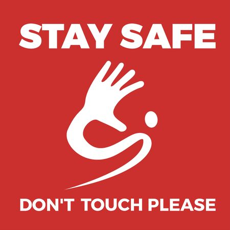 Warning label Coronavirus with hand. Don't touch please, stay safe.