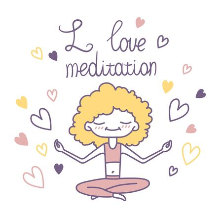 Vector isolated illustration of a cute curly girl surrounded by hearts, sitting in a lotus position and meditating. Lettering I love meditation. Image for yoga sites, shops, carts. Printable.