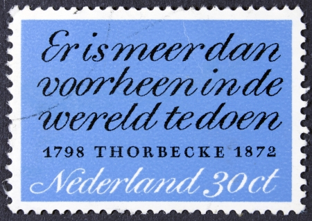 statesman: NETHERLANDS - CIRCA 1972  A stamp printed in Netherlands honoring Death Centenary of J  R Thorbecke  statesman , shows text  There is more to be done in world than ever before  Thorbecke , circa 1972