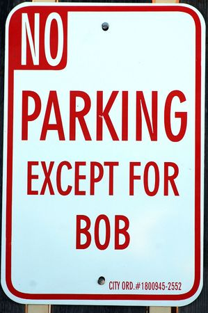 No Parking Except For Bob