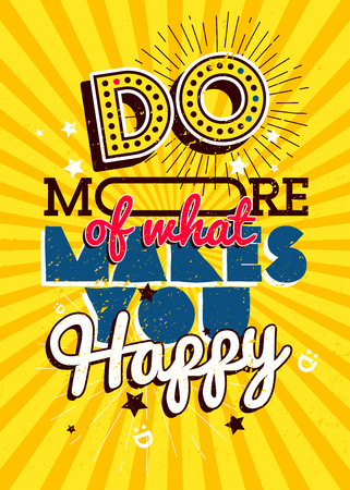 Motivational typography vector poster, Do more of what makes you Happy Illustration