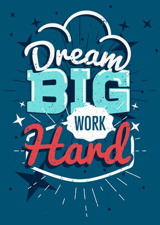 Manifesto di vettore di tipografia motivazionale, Sogna in grande lavoro duro