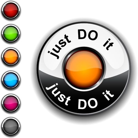 Just do it  realistic button.  Stock Vector - 6755491