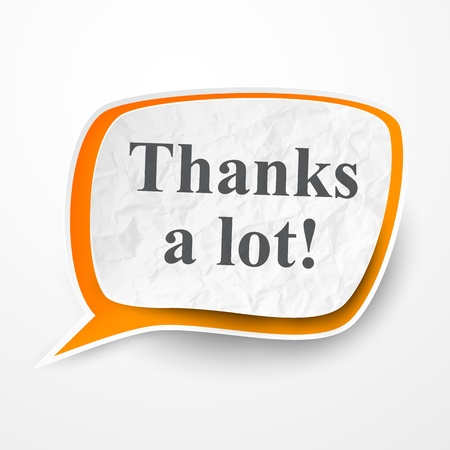 thanks a lot: Vector illustration of white and orange wrinkled paper speech bubble.