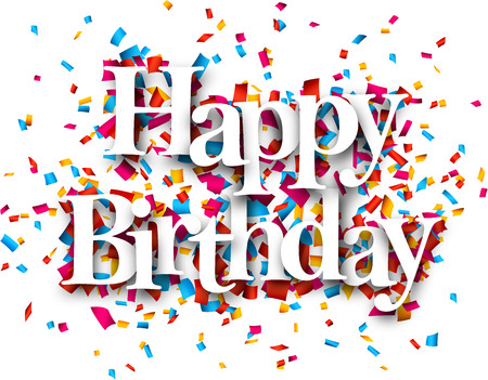 surprise party: White happy birthday sign over confetti background. Vector holiday illustration.