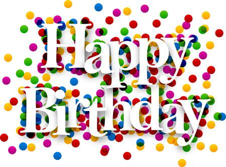 buon compleanno: Bianco felice compleanno segno su sfondo di coriandoli. Vector illustration vacanza. Vettoriali