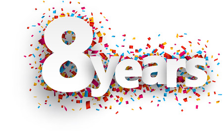 8 years birthday: Eight  years paper sign over confetti. Vector holiday illustration.