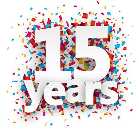Vijftien jaar papier ondertekenen over confetti. Vector illustratie.
