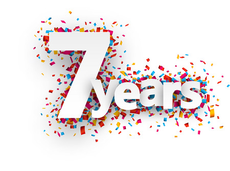 seven years: Seven  years paper sign over confetti. Vector holiday illustration.