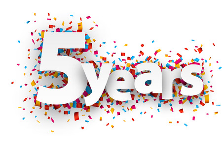 five year: Five years paper sign over confetti. Vector holiday illustration. Illustration
