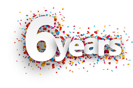 anniversary celebration: Six years paper sign over confetti. Vector holiday illustration.