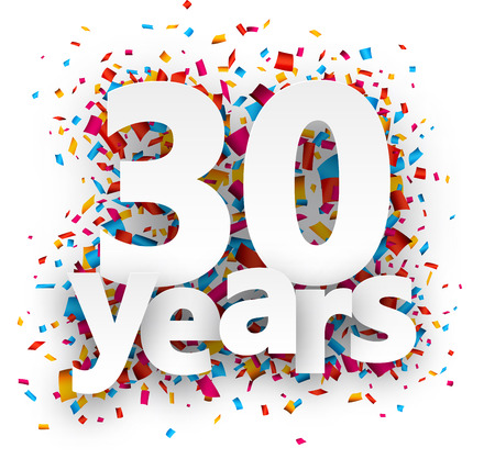 30: Thirty years paper sign over confetti. Vector holiday illustration.