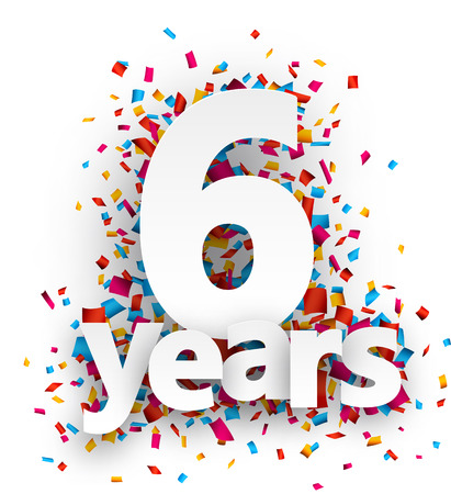 six years: Six years paper sign over confetti. Vector holiday illustration.