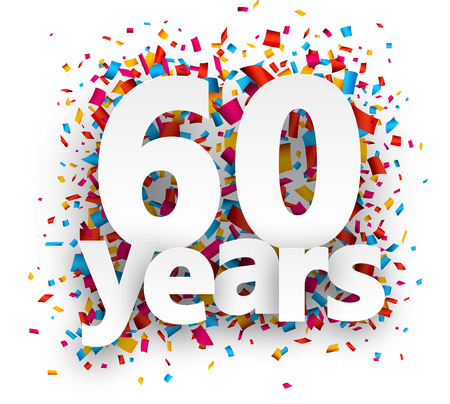 60 years: Sixty years paper sign over confetti. Vector holiday illustration.