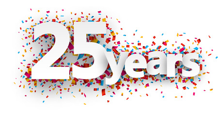 five years': Twenty five years paper sign over confetti. Vector holiday illustration.