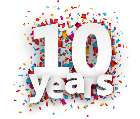 10 years: Ten  years paper sign over confetti. Vector holiday illustration.