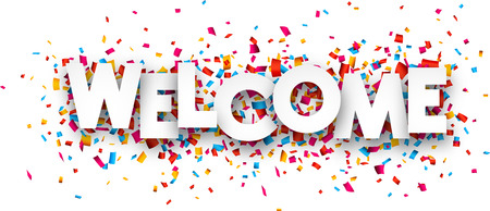 welcome sign: White welcome sign over confetti background. Vector holiday illustration.