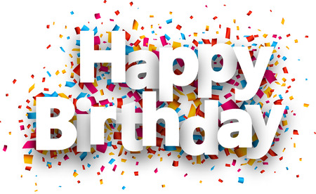 text: Happy birthday paper sign over confetti. Vector holiday illustration.