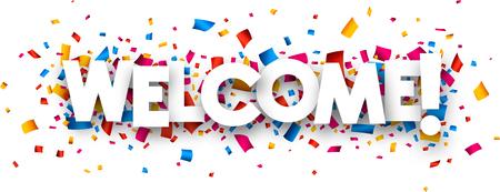 bienvenida: Cartel de bienvenida con confeti de color. Vector de papel ilustración. Vectores