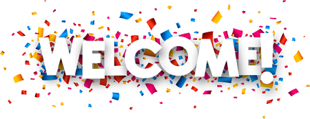 a sign: Welcome sign with colour confetti. Vector paper illustration. Illustration
