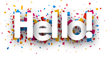 red sign: Hello with colour confetti. Vector paper illustration.