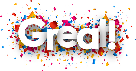 great: Great sign with colour confetti. Vector paper illustration.
