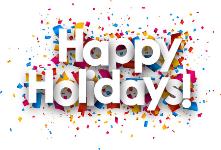 vacanza: Buone feste firmare con colore coriandoli. Vector carta illustrazione.