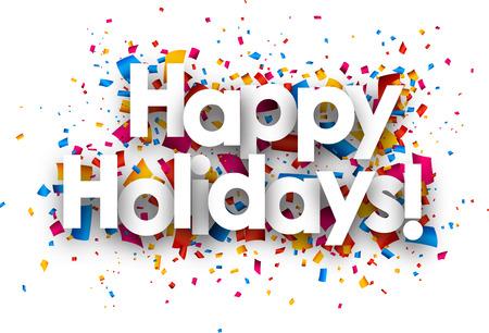 feriado: Felices fiestas firman con confeti de color. Vector de papel ilustración. Vectores