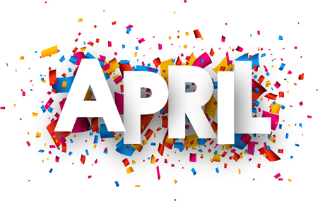 April sign with colour confetti. Vector paper illustration.