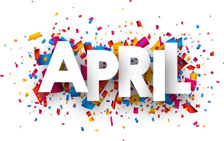 April sign with colour confetti. Vector paper illustration.
