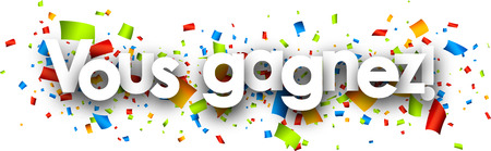excite: You win paper banner with color confetti, French. Vector illustration.