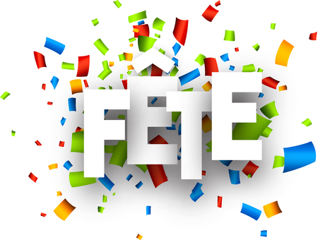 fete: Celebration paper background with color confetti, French. Vector illustration.