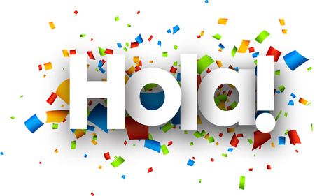 hola: Hello paper background with color confetti, Spanish. Vector illustration.