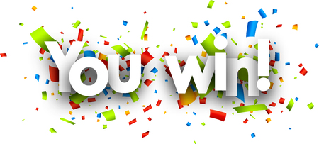 You win paper banner with color confetti. Vector illustration.