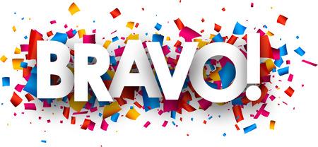 Bravo Banner mit Farbe Konfetti. Vektor-Illustration.