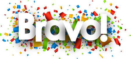 Bravo banner with color confetti. Vector illustration.