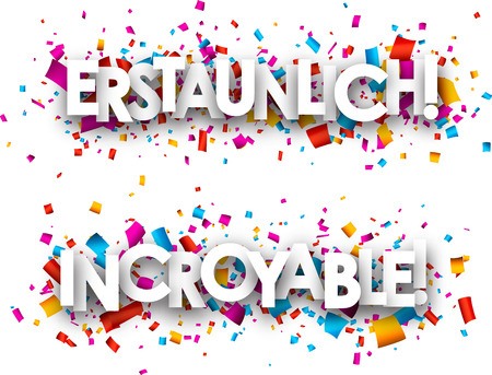 amazing: Amazing paper banners with color confetti, German, French. Vector illustration.