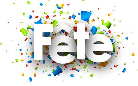 fete: Party paper background with color confetti, French. Vector illustration.