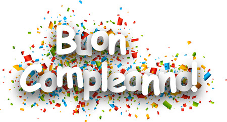 buon: Happy birthday paper banner with color confetti, Italian. Vector illustration. Illustration