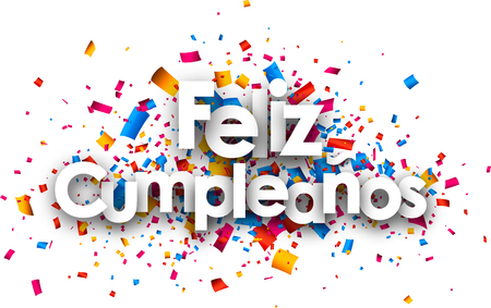 Happy birthday paper card with color confetti, Spanish. Vector illustration.