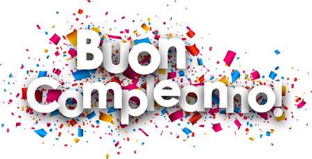 fete: Happy birthday paper card with color confetti, Italian. Vector illustration. Illustration