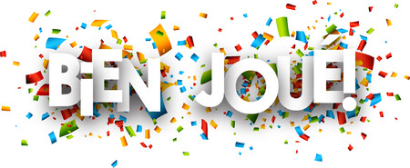 well done: Well done paper banner with color confetti, French. Vector illustration.